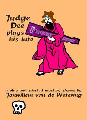 Image for Judge Dee Plays His Lute: A Play and Selected Mystery Stories