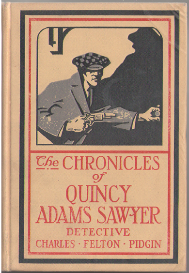 Image for The Chronicles of Quincy Adams Sawyer, Detective