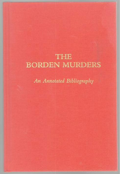 Image for The Borden Murders: An Annotated Bibliography