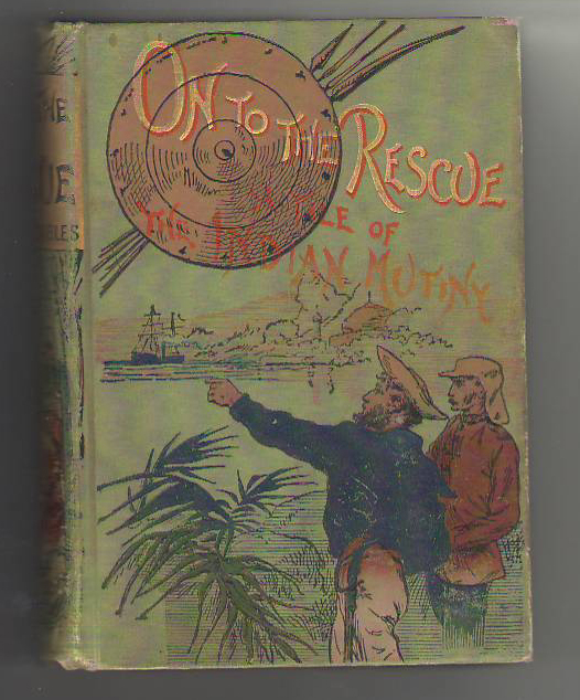 Image for On to the Rescue: A Tale of the Indian Mutiny