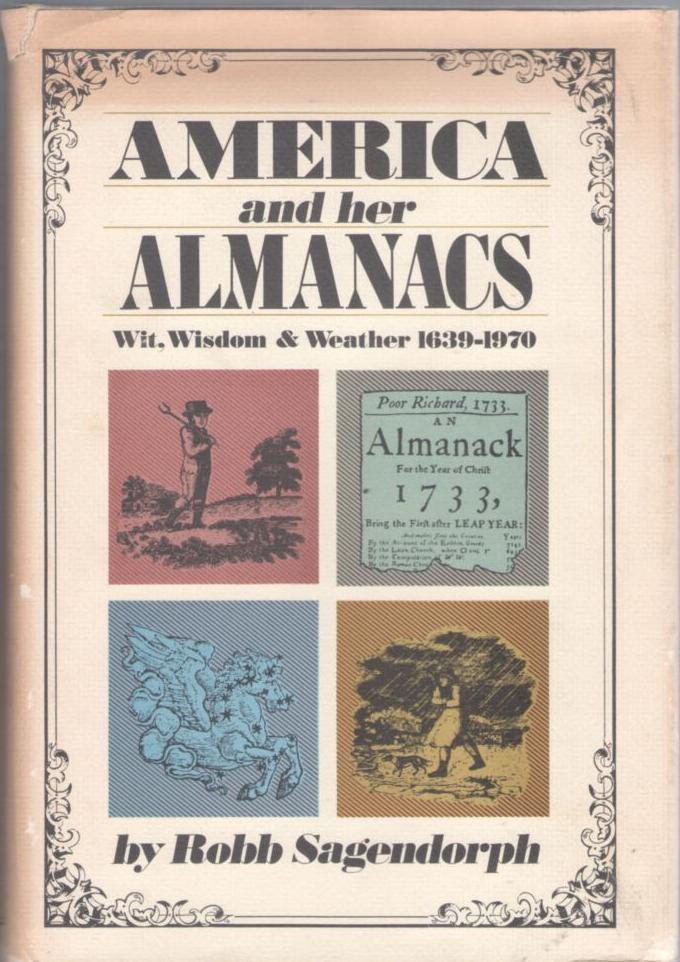 Image for America and Her Almanacs: Wit, Wisdom & Weather 1639 - 1970