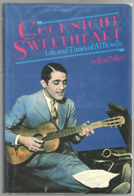 Image for Goodnight Sweetheart: Life and Times of Al Bowlly