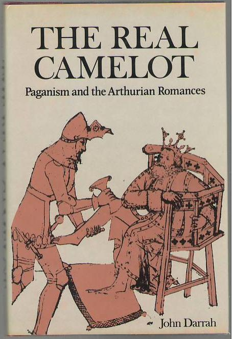 Image for The Real Camelot: Paganism and the Arthurian Romances