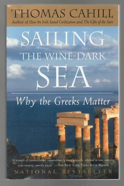 Image for Sailing the Wine-Dark Sea: Why the Greeks Matter
