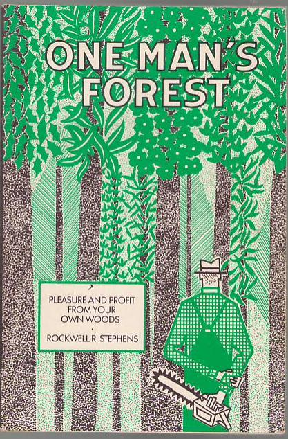 Image for One Man's Forest: Pleasure and Profit from Your Own Woods