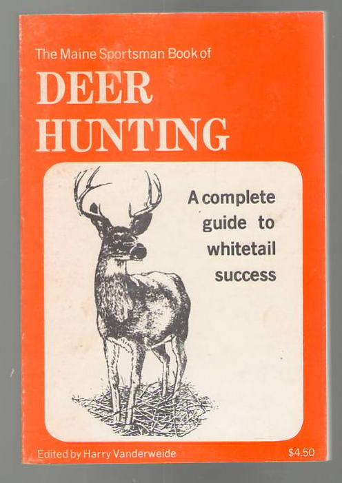 Image for The Maine Sportsman Book of Deer Hunting: A complete Guide to whitetail success