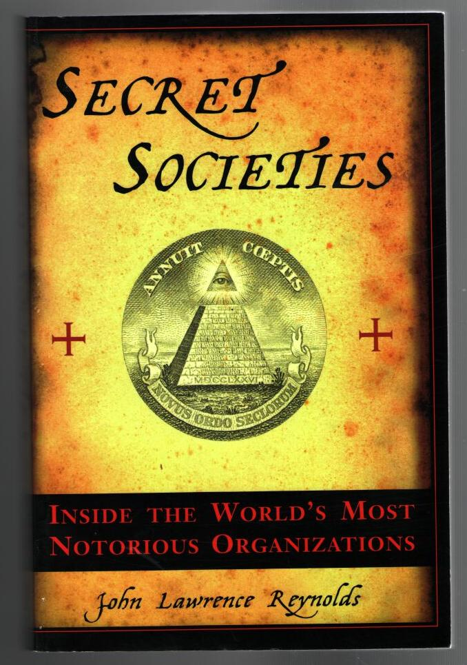 Image for Secret Societies: Inside the World's Most Notorious Organizations