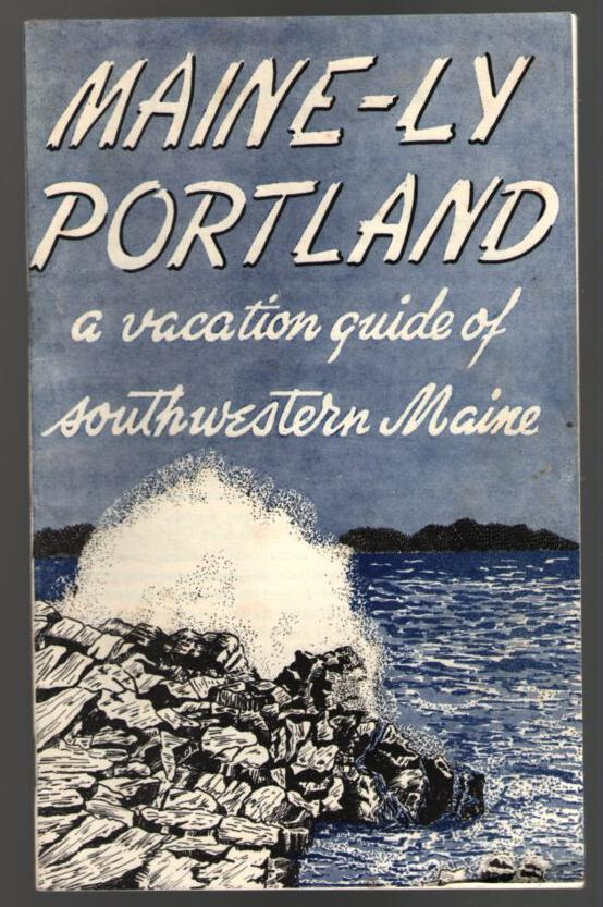 Image for Maine-ly Portland: a Vacation Guide of Southwestern Maine