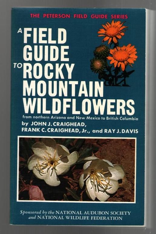 Image for A Field Guide to Rocky Mountain Wildflowers from northern Arizona and New Mexico to British Columbia