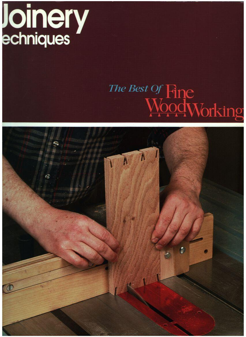 Joinery Techniques The Best Of Fine Woodworking
