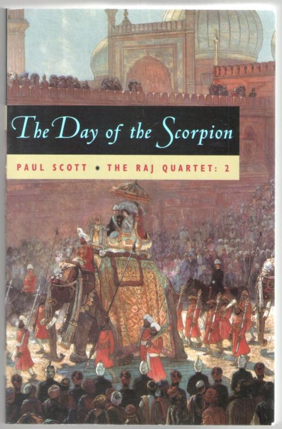 Image for The Day of the Scorpion (The Raj Quartet 2)