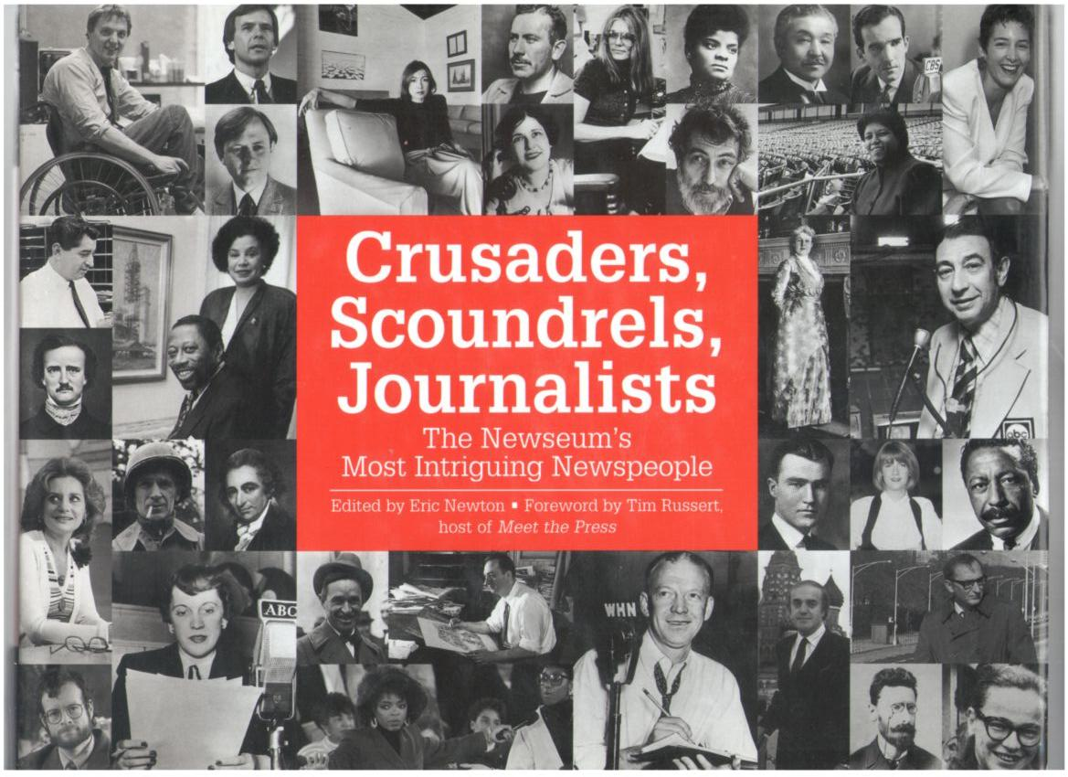 Image for Crusaders, Scoundrels, Journalists: The Neweum's Most Intriguing Newspeople