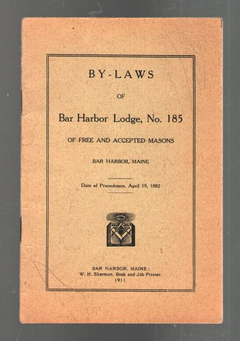 Image for By-Laws of Bar Harbor Lodge, No.185 of Free and Accepted Masons: Bar Harbor, Maine