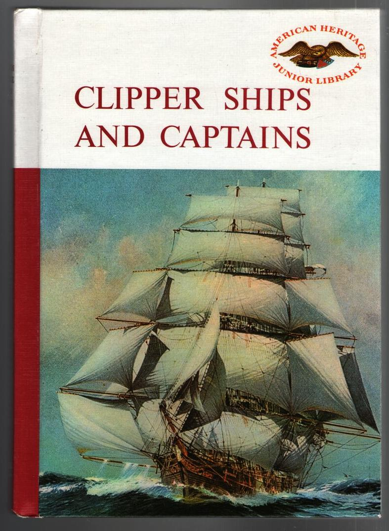 Image for Clipper Ships and Captains: American Heritage Junior Library