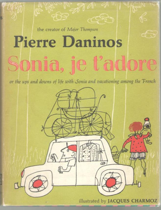 Image for Sonia, je t'adore: or the ups and downs of life with Sonia and vacationing among the French