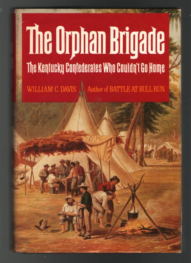 Image for The Orphan Brigade: The Kentucky Confederates Who Couldn't Go Home