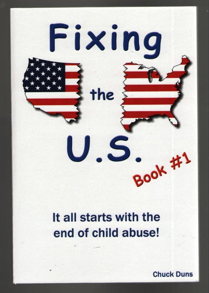 Image for Fixing the U. S. - Book #1: It all starts with the end of child abuse!