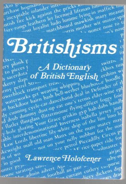 Image for Britishisms: A Dictionary of British English
