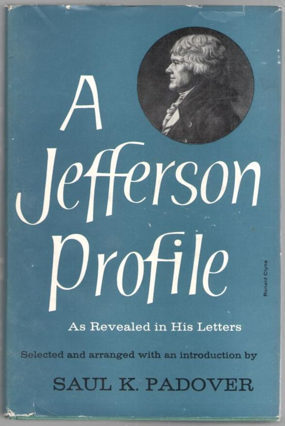 Image for A Jefferson Profile As Revealed in his Letters