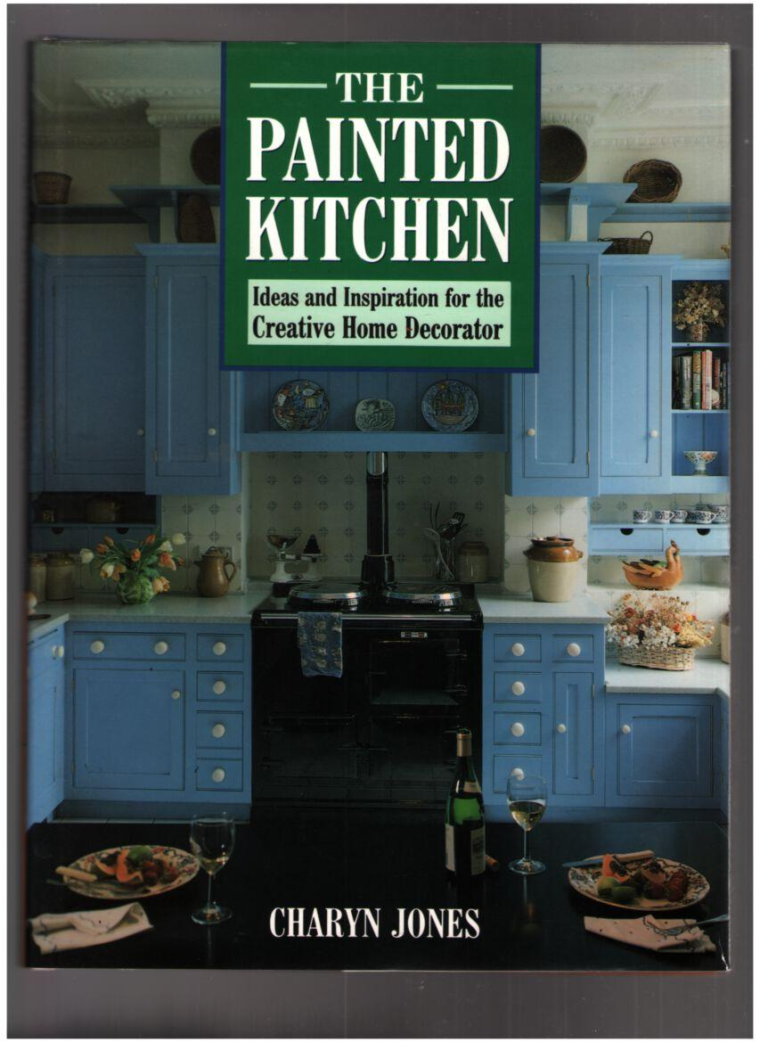 Image for The Painted Kitchen: Ideas and Inspiration for the Creative Home Decorator
