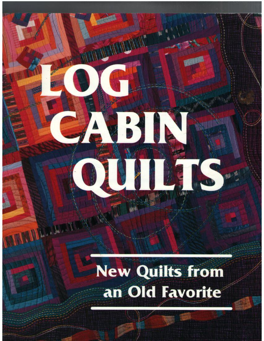 Image for Log Cabin Quilts: New Quilts from an Old Favorite