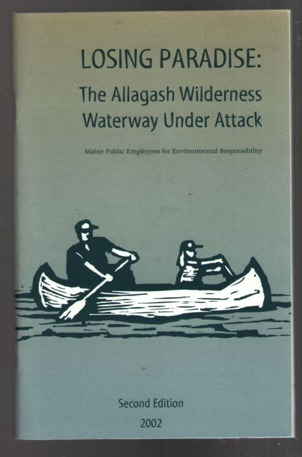 Image for Losing Paradise: The Allagash Wilderness Waterway Under Attack