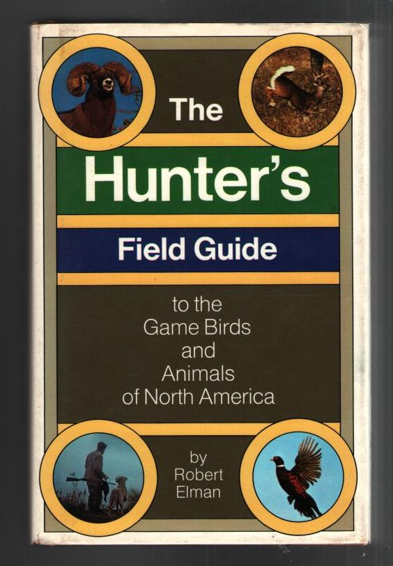 Image for The Hunter's Field Guid: to the Game Birds and Animals of North America