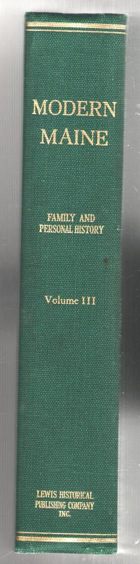 Image for Modern Maine: It's Historic Background, People and Resources - Family and personal Records - Volume 3