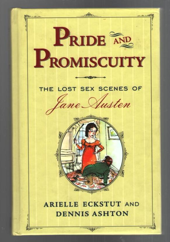 Image for Pride & Promiscuity: The Lost Sex Scenes of Jane Austen