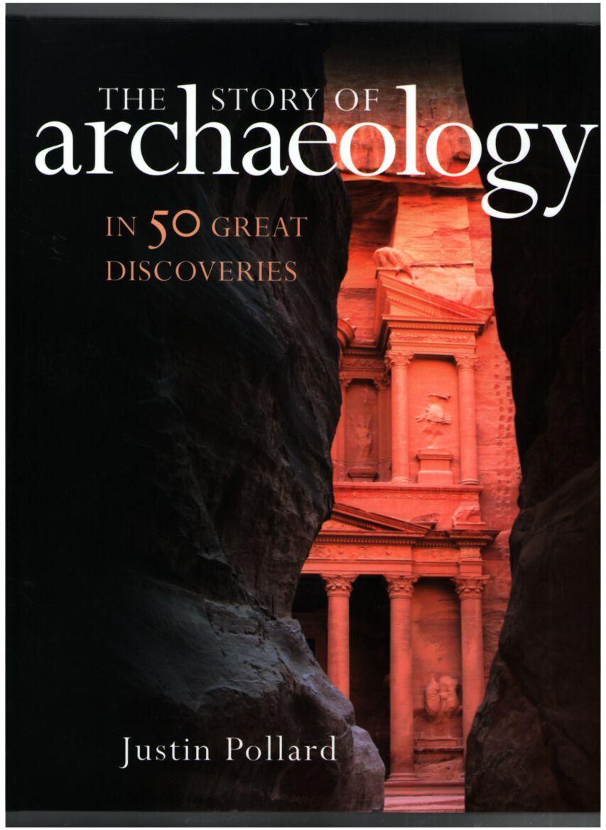 Image for The Story of Archaeology in 50 Great Discoveries