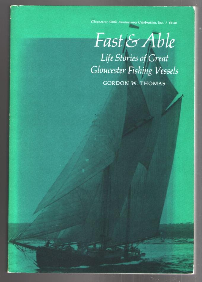 Image for Fast & Able: Life Stories of Great Gloucester Fishing Vessels