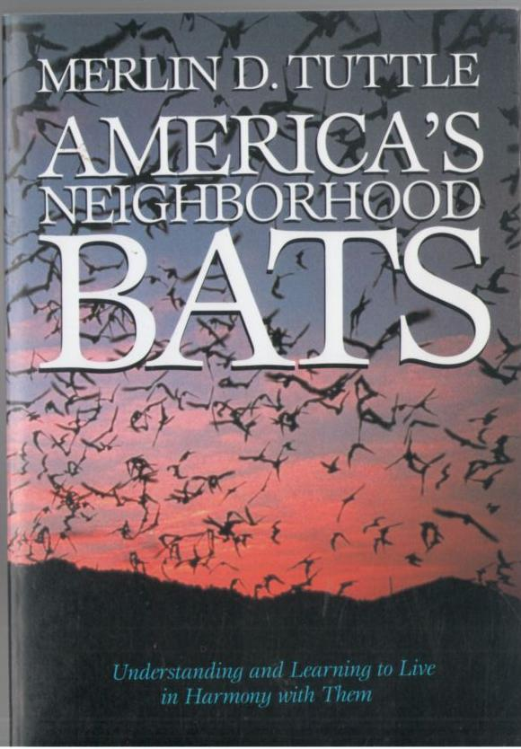 Image for America's Neighborhood Bats: Understanding and Learning to Live in Harmony With Them