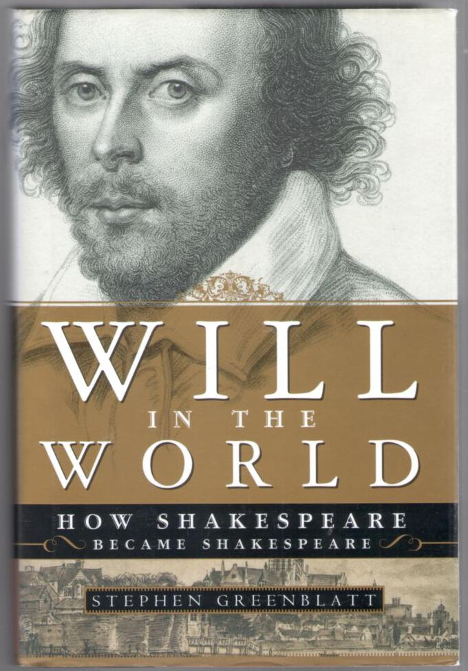 Image for Will in the World: Now Shakespeare Became Shakespeare