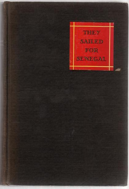Image for They Sailed for Senegal: An Historical Novel
