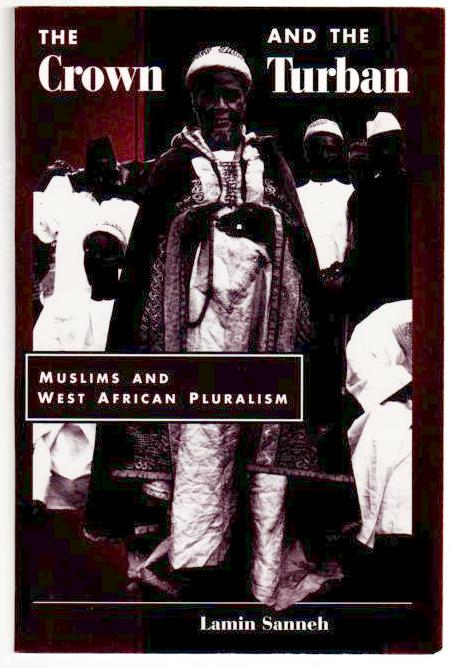 Image for The Crown and the Turban: Muslims and West African Pluralism