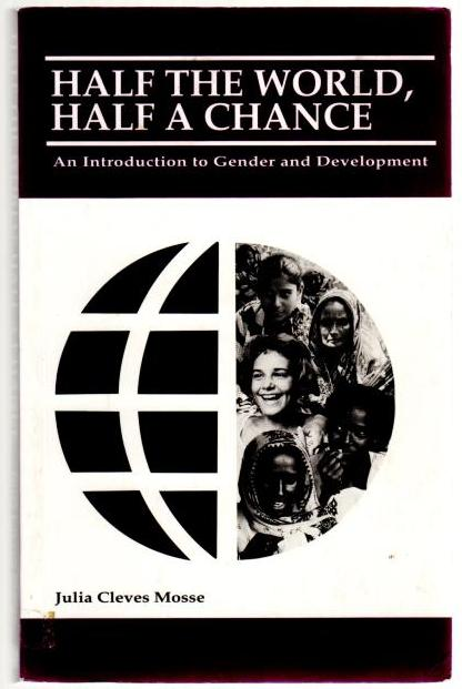 Image for Half the World, Half a Chance: An Introduction to Gender and Development