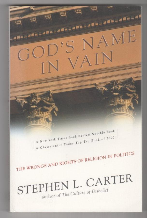 Image for God's Name in Vain: The Wrongs and Rights of Religion in Politics
