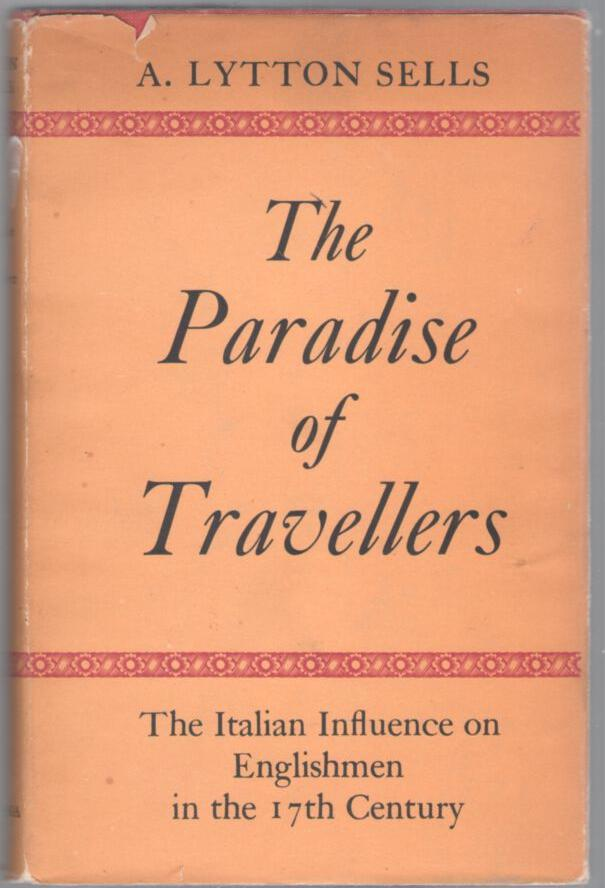 Image for The Paradise of Travellers: The Italian Influence on Englishmen in the 17th Century
