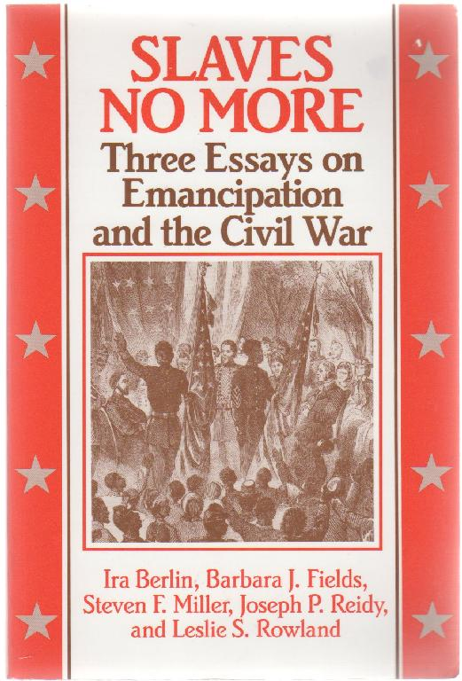 Image for Slaves No More: Three Essays on Emancipation and the Civil War