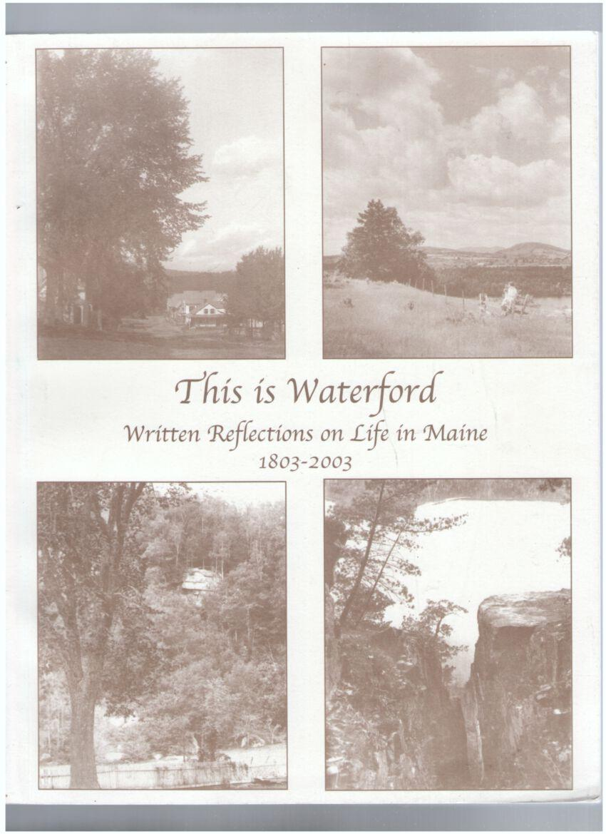 Image for This is Waterford; Written Reflections on Life in Maine 1803-2003