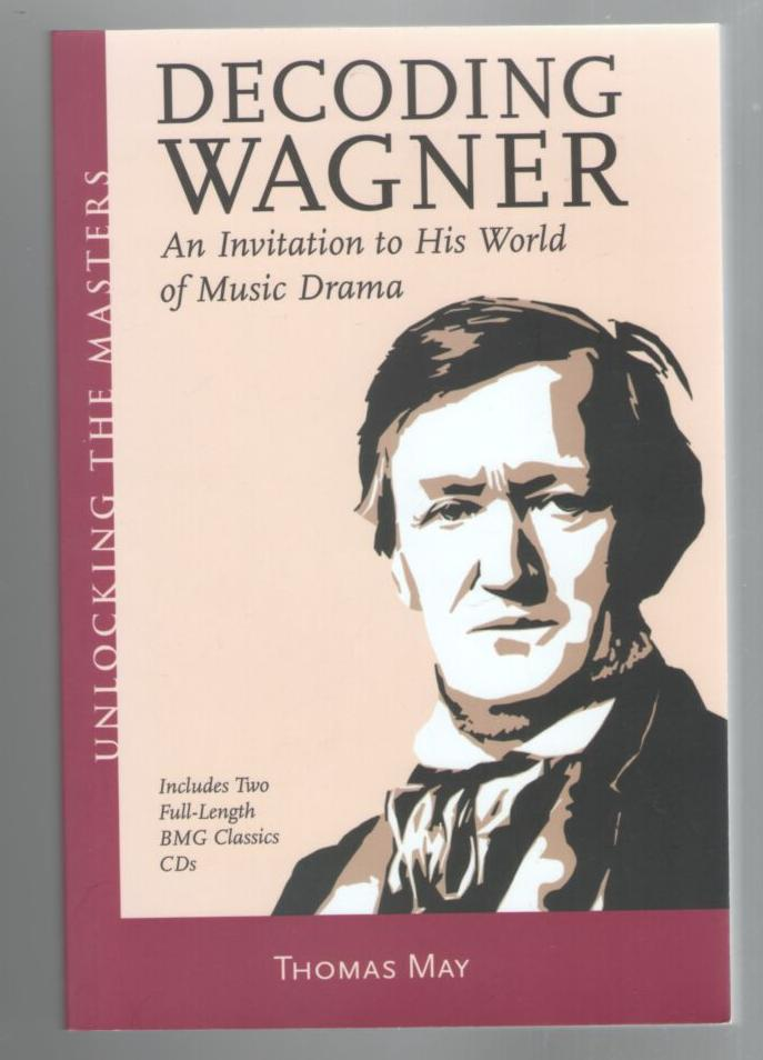 Image for Decoding Wagner: An Invitation toHis World of Music Drama (Includes two full-length CD's)