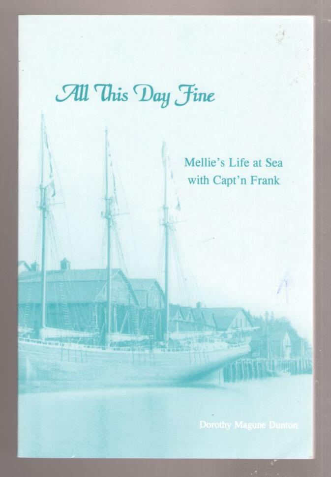 Image for All This Day Fine: Millie's Life at Sea with Capt' Frank