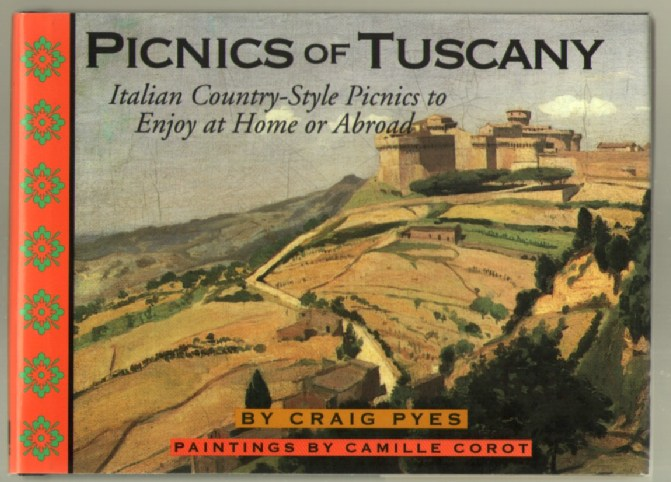 Image for Picnics of Tuscany: Itialian Country-Style Picnics to Enjoy at Home or Abroad