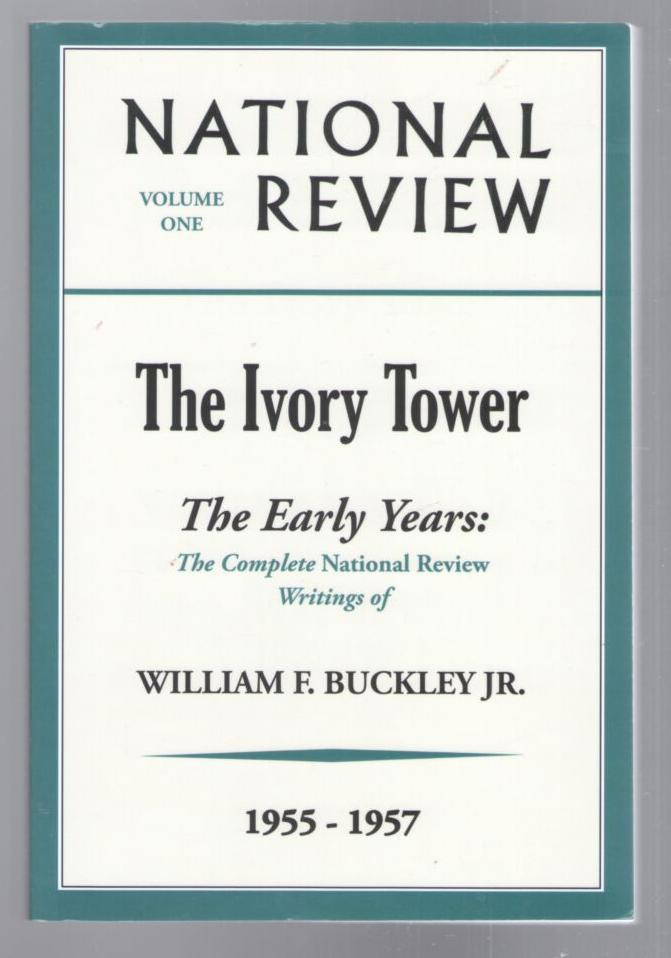 Image for The Ivory Tower - The Early Years: The Complete National Review, Volume One  1955-1957