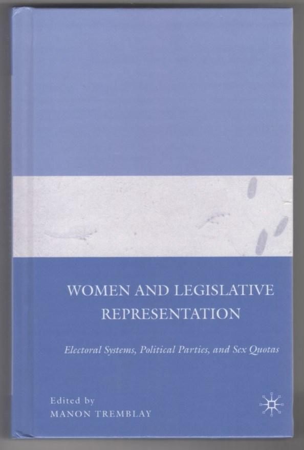 Image for Women and Legislative Representation: Electoral Systems, Political Parties, and Sex Quotas