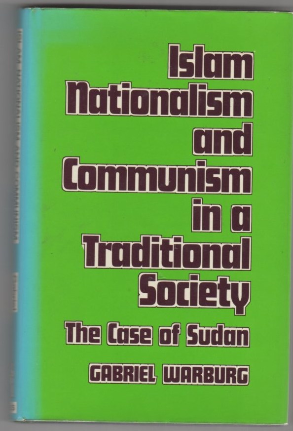 Image for Islam Nationalism and Communism in a Traditional Society: The Case of Sudan