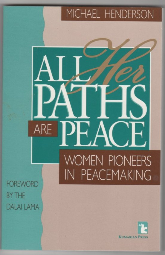Image for All Her Paths Are Peace: Women Pioneers in Peacemaking