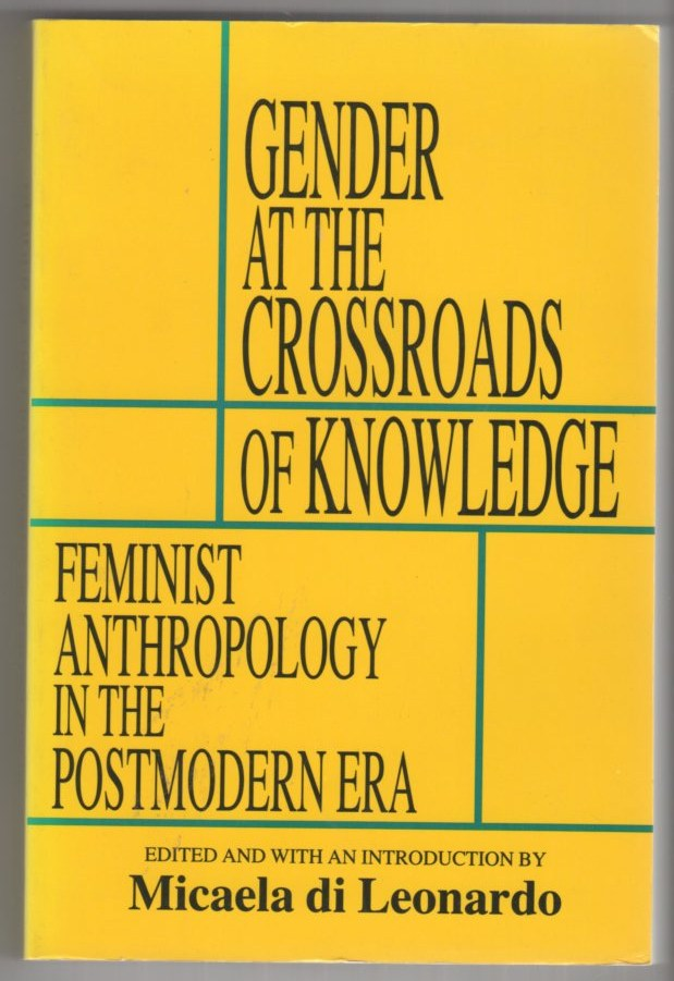 Image for Gender at the Crossroads of Knowledge: Feminist Anthropology in the Postmodern Era