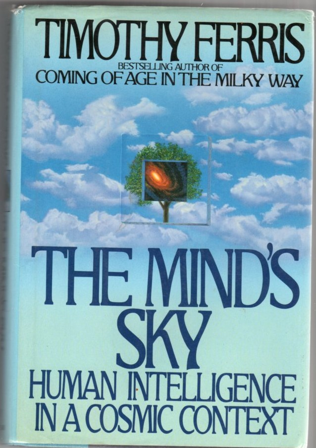 Image for The Mind's Sky: Human Intelligence in a Cosmic Context
