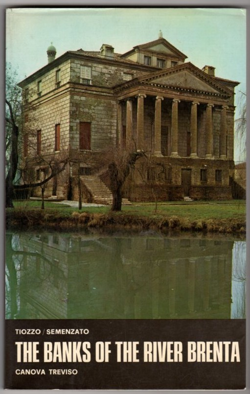 Image for The Banks of the River Brenta: Historic and Geographic Itinerary and Guide to the Villas and Major Buildings